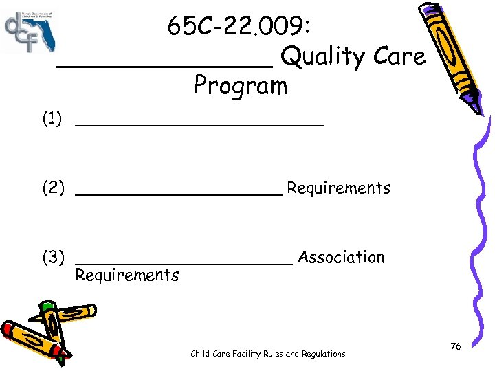 65 C-22. 009: _______ Quality Care Program (1) ____________ (2) __________ Requirements (3) ___________