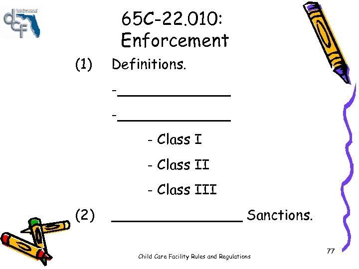 65 C-22. 010: Enforcement (1) Definitions. -_____________ - Class III (2) ________ Sanctions. Child