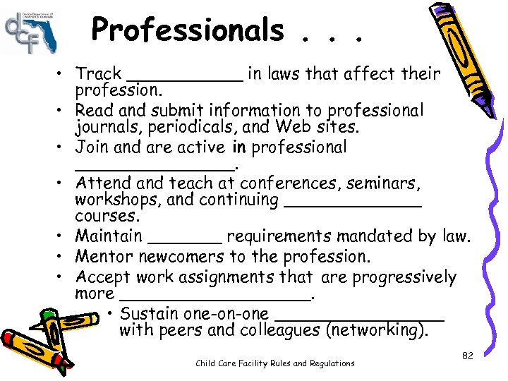 Professionals. . . • Track ______ in laws that affect their profession. • Read