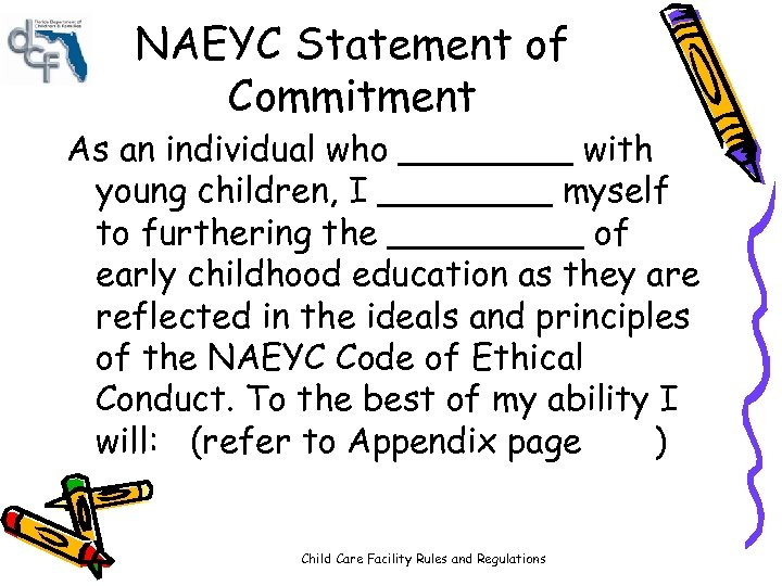NAEYC Statement of Commitment As an individual who ____ with young children, I ____