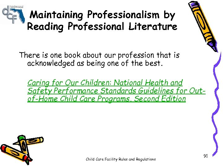 Maintaining Professionalism by Reading Professional Literature There is one book about our profession that