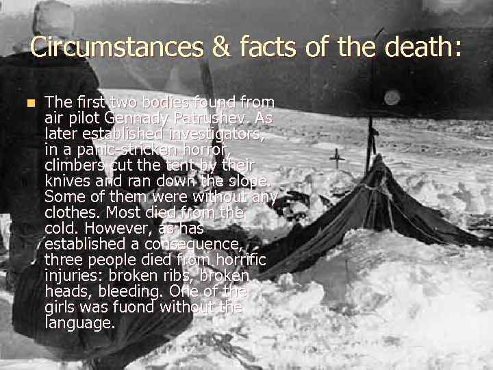 Circumstances & facts of the death: n The first two bodies found from air