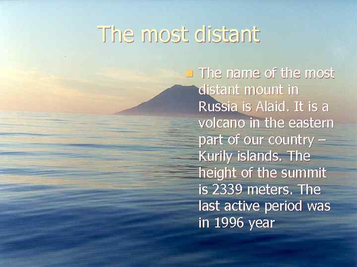 The most distant n The name of the most distant mount in Russia is
