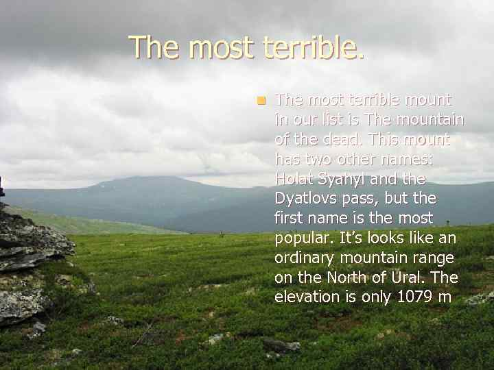 The most terrible. n The most terrible mount in our list is The mountain
