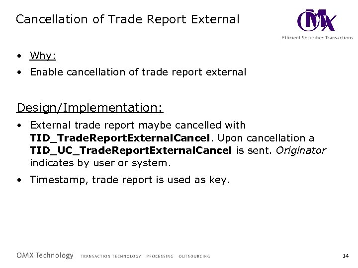 Cancellation of Trade Report External • Why: • Enable cancellation of trade report external