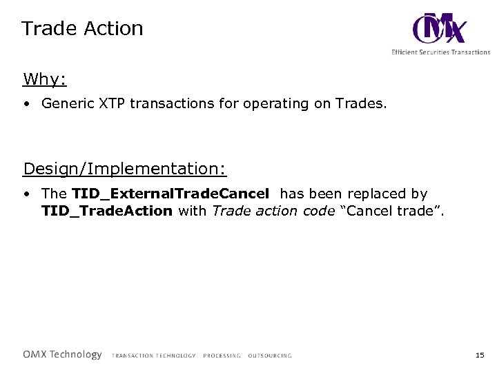 Trade Action Why: • Generic XTP transactions for operating on Trades. Design/Implementation: • The