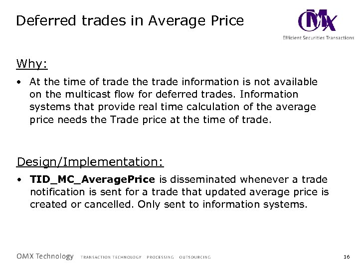 Deferred trades in Average Price Why: • At the time of trade the trade
