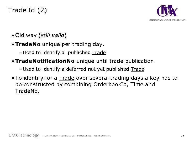Trade Id (2) • Old way (still valid) • Trade. No unique per trading