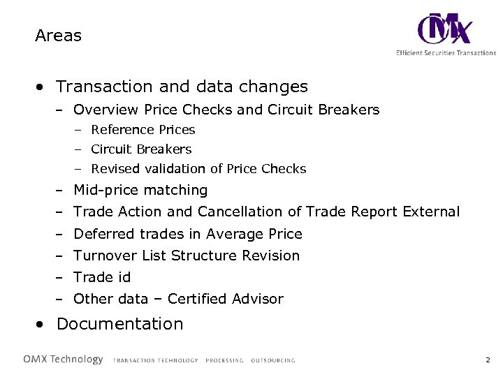 Areas • Transaction and data changes – Overview Price Checks and Circuit Breakers –