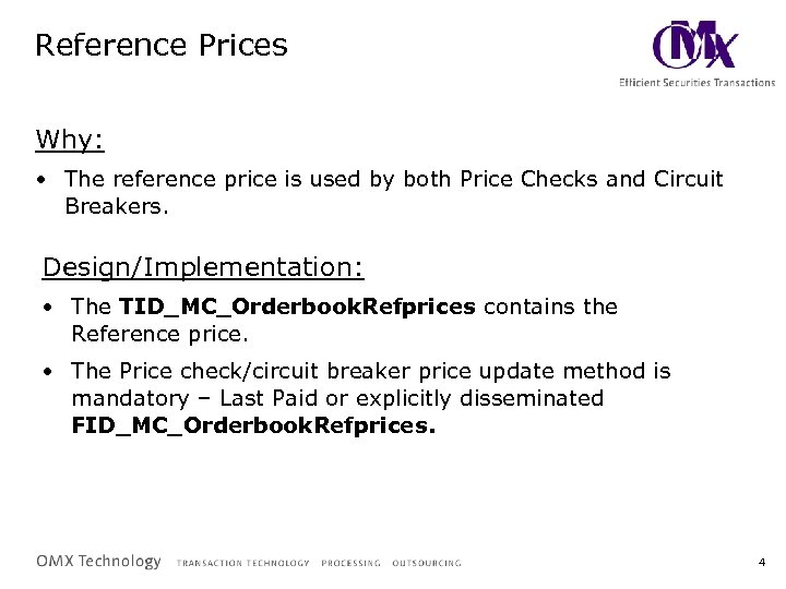 Reference Prices Why: • The reference price is used by both Price Checks and
