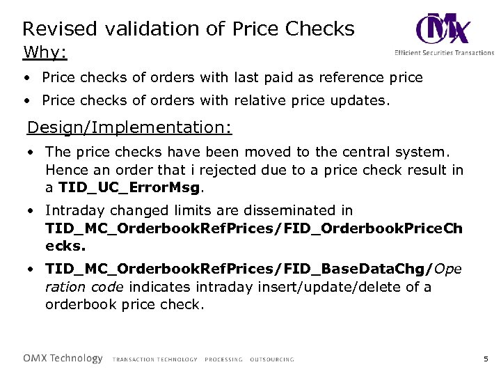 Revised validation of Price Checks Why: • Price checks of orders with last paid