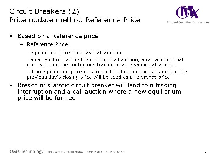 Circuit Breakers (2) Price update method Reference Price • Based on a Reference price