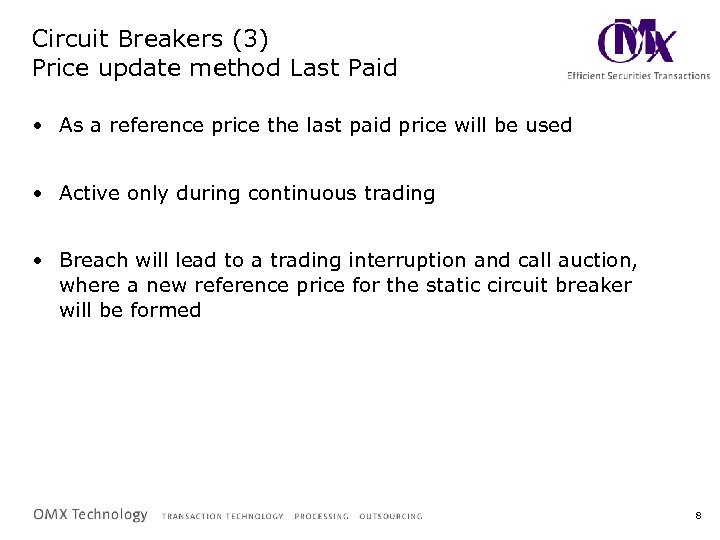Circuit Breakers (3) Price update method Last Paid • As a reference price the