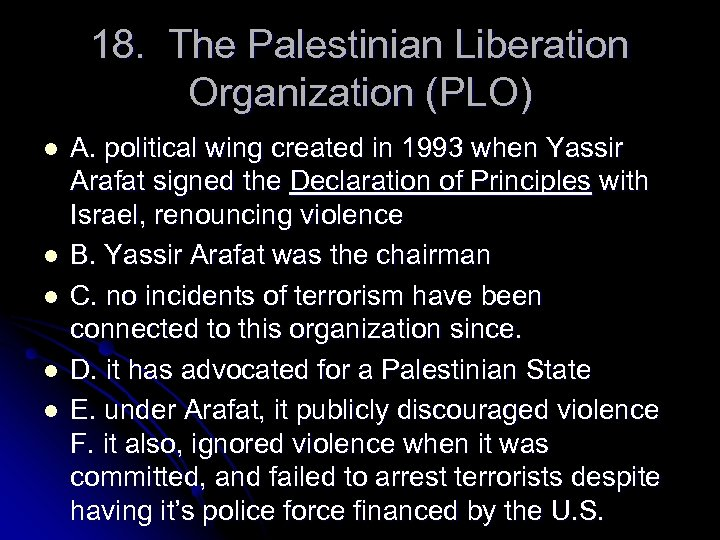 18. The Palestinian Liberation Organization (PLO) l l l A. political wing created in