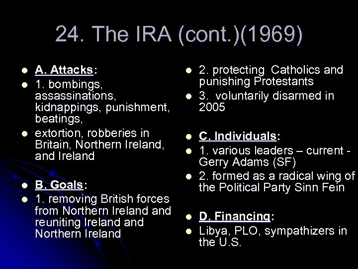 24. The IRA (cont. )(1969) l l l A. Attacks: 1. bombings, assassinations, kidnappings,