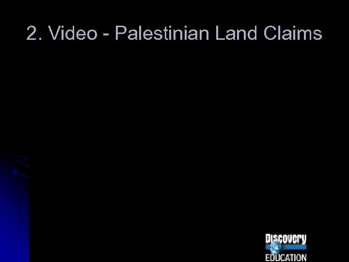 2. Video - Palestinian Land Claims