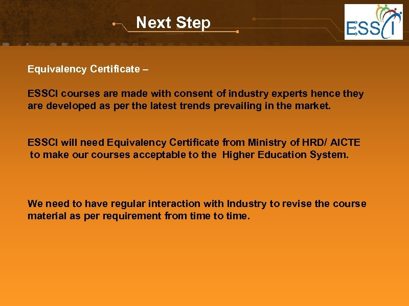 Next Step Equivalency Certificate – ESSCI courses are made with consent of industry experts