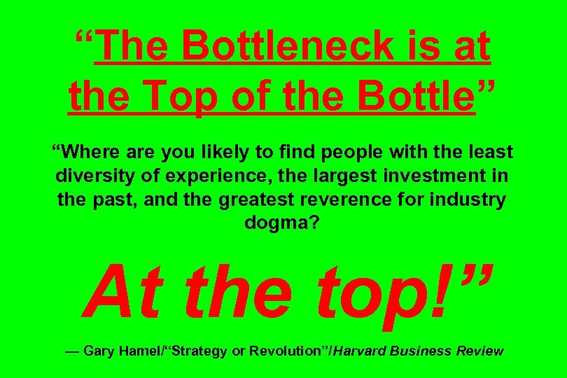 """The Bottleneck is at the Top of the Bottle"" ""Where are you likely to"