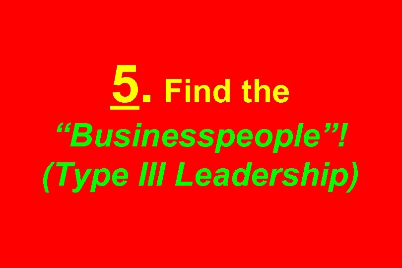 "5. Find the ""Businesspeople""! (Type III Leadership)"