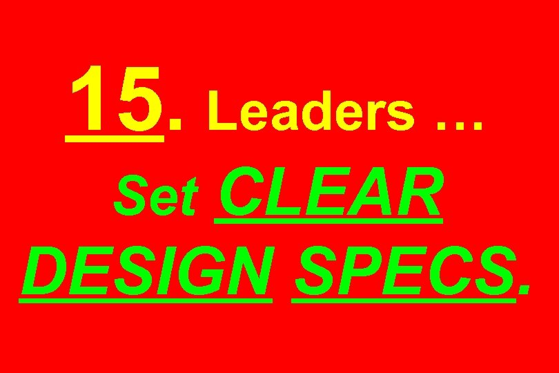 15. Leaders … CLEAR DESIGN SPECS. Set