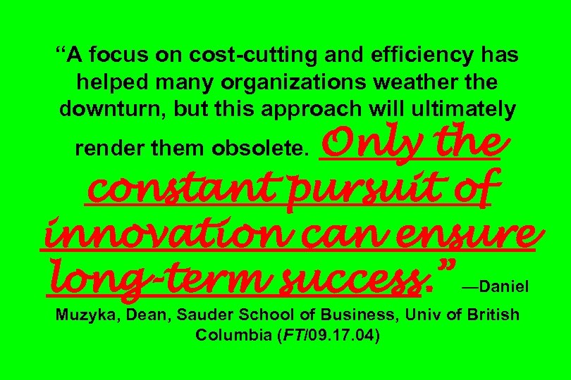 """A focus on cost-cutting and efficiency has helped many organizations weather the downturn, but"