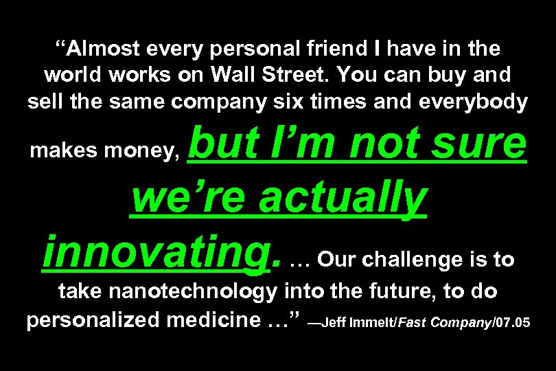 """Almost every personal friend I have in the world works on Wall Street. You"