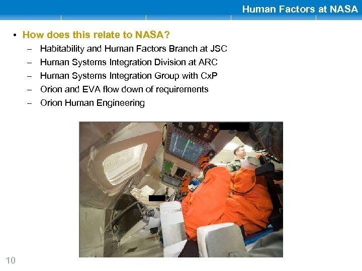 Human Factors at NASA • How does this relate to NASA? – – –