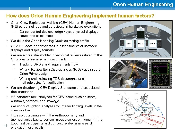 Orion Human Engineering How does Orion Human Engineering implement human factors? • Orion Crew