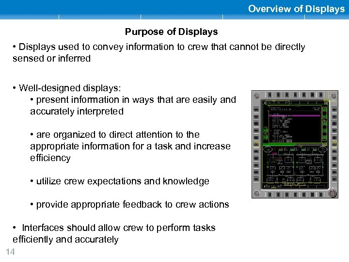 Overview of Displays Purpose of Displays • Displays used to convey information to crew
