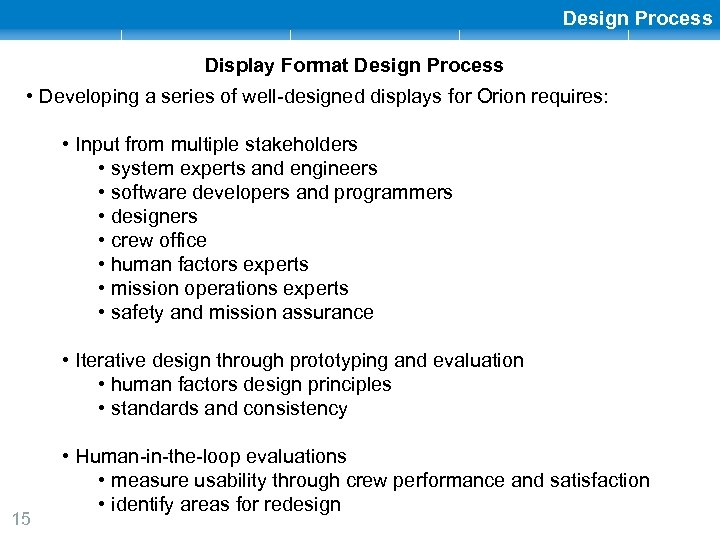 Design Process Display Format Design Process • Developing a series of well-designed displays for