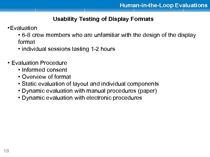 Human-in-the-Loop Evaluations Usability Testing of Display Formats • Evaluation • 6 -8 crew members