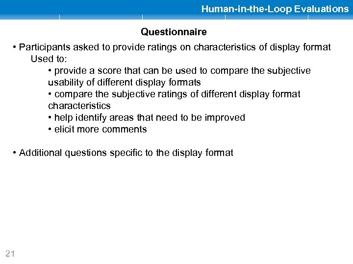 Human-in-the-Loop Evaluations Questionnaire • Participants asked to provide ratings on characteristics of display format