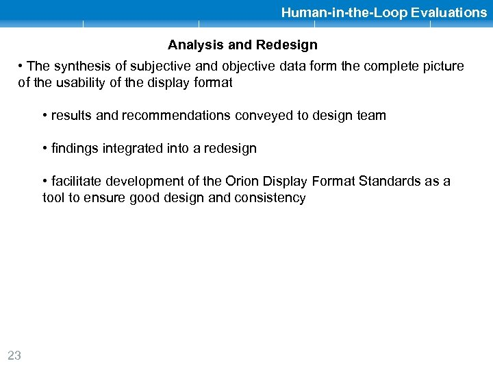 Human-in-the-Loop Evaluations Analysis and Redesign • The synthesis of subjective and objective data form