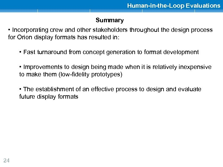 Human-in-the-Loop Evaluations Summary • Incorporating crew and other stakeholders throughout the design process for
