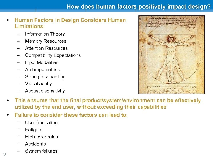How does human factors positively impact design? • Human Factors in Design Considers Human