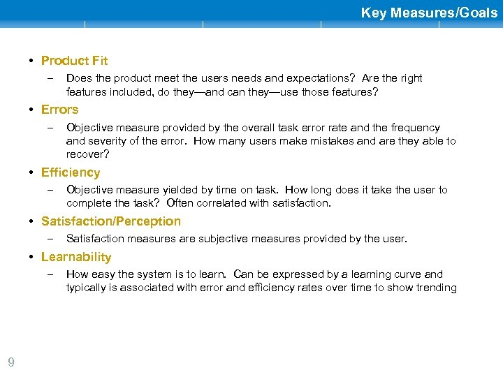 Key Measures/Goals • Product Fit – Does the product meet the users needs and