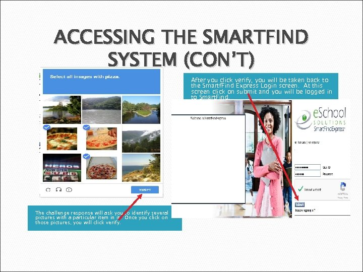 ACCESSING THE SMARTFIND SYSTEM (CON'T) After you click verify, you will be taken back