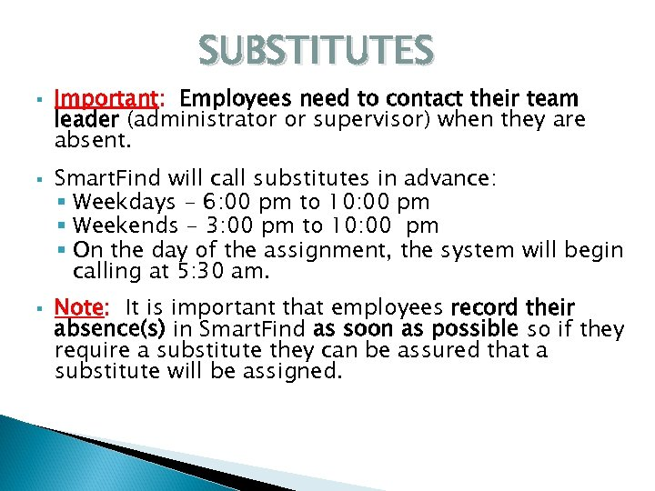 SUBSTITUTES § § § Important: Employees need to contact their team leader (administrator or
