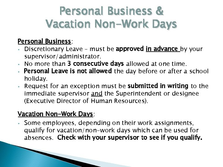 Personal Business & Vacation Non-Work Days Personal Business: • Discretionary Leave – must be