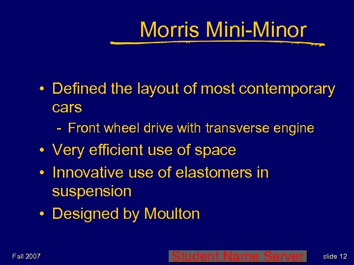 Morris Mini-Minor • Defined the layout of most contemporary cars - Front wheel drive