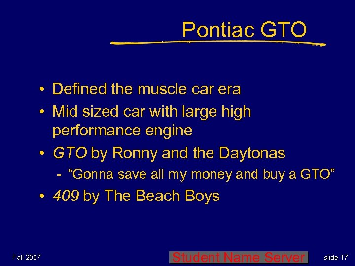 Pontiac GTO • Defined the muscle car era • Mid sized car with large