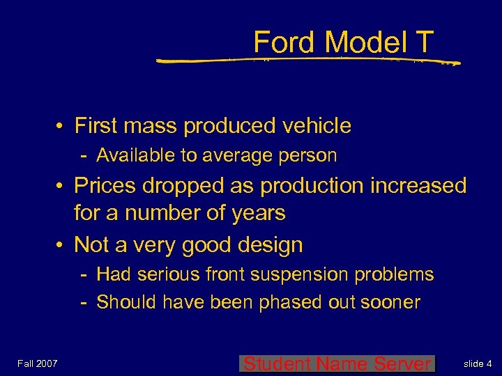 Ford Model T • First mass produced vehicle - Available to average person •