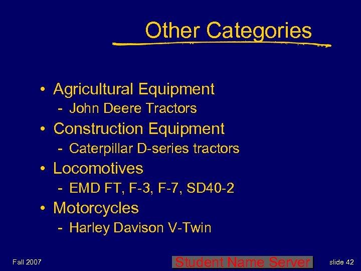 Other Categories • Agricultural Equipment - John Deere Tractors • Construction Equipment - Caterpillar