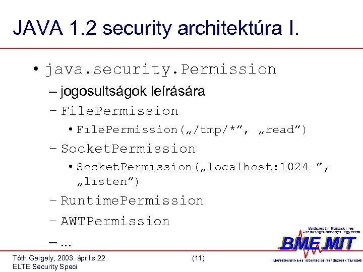 JAVA 1. 2 security architektúra I. • java. security. Permission – jogosultságok leírására –