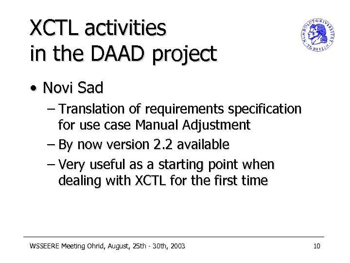 XCTL activities in the DAAD project • Novi Sad – Translation of requirements specification