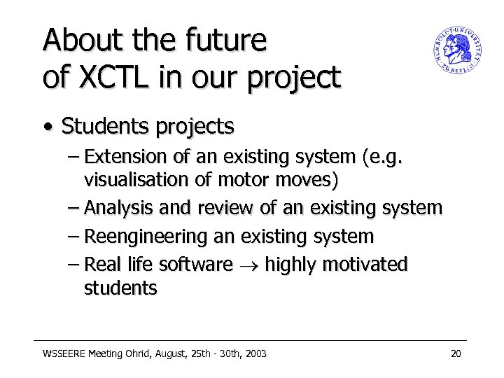 About the future of XCTL in our project • Students projects – Extension of