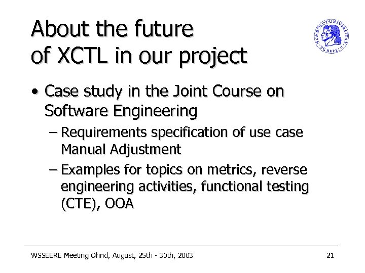 About the future of XCTL in our project • Case study in the Joint