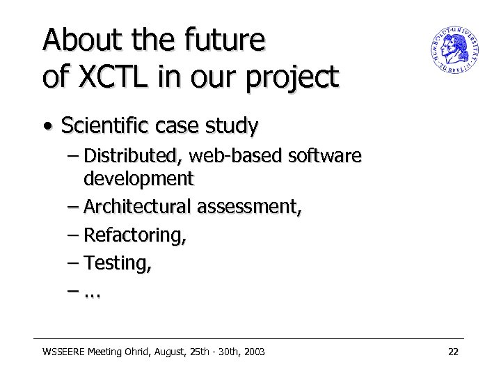 About the future of XCTL in our project • Scientific case study – Distributed,