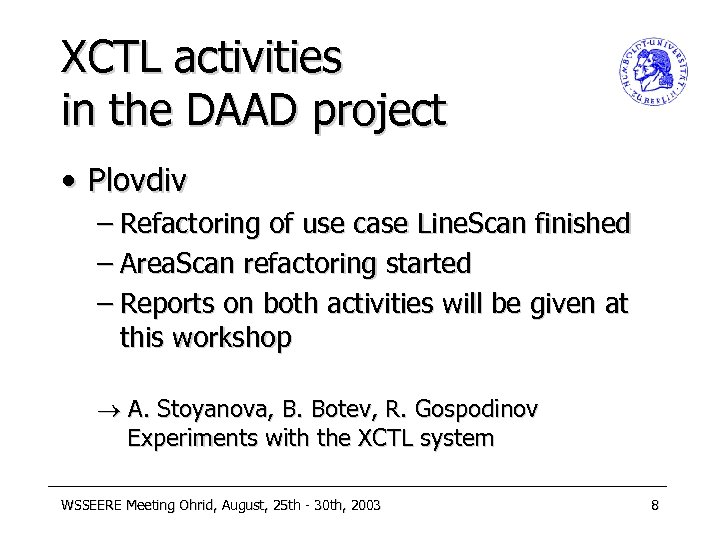 XCTL activities in the DAAD project • Plovdiv – Refactoring of use case Line.