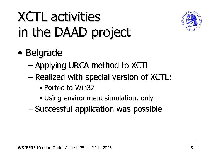 XCTL activities in the DAAD project • Belgrade – Applying URCA method to XCTL